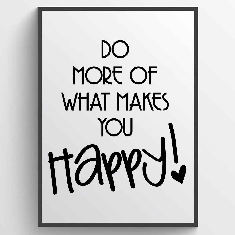 Image of   Do what makes you happy - Plakat