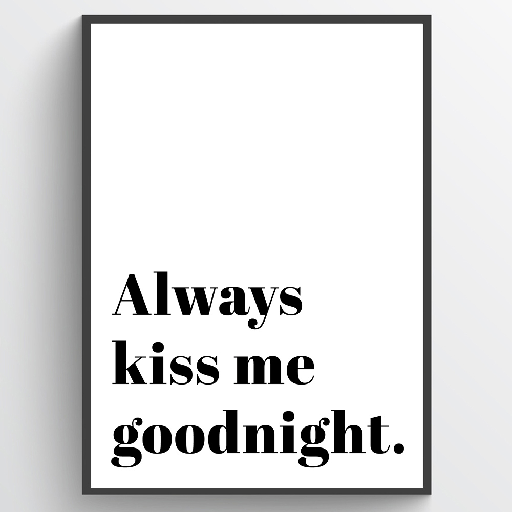Image of   Always kiss me goodnight plakat