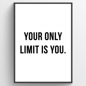 Your only limit is you - plakat wallsticker