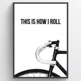 This is how i roll - plakat wallsticker