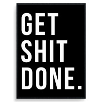 Get shit done plakat