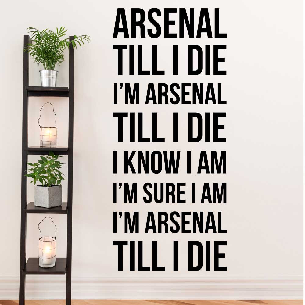 Arsenal till I die - Arsenal F.C. wallsticker