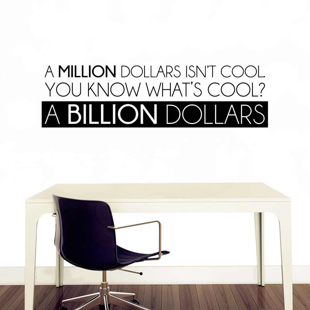 A billion dollars wallsticker