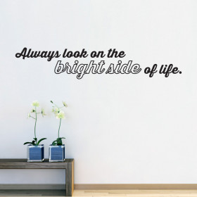 Always look on the bright side of life wallsticker