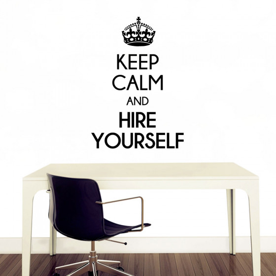 Keep calm and hire yourself wallsticker