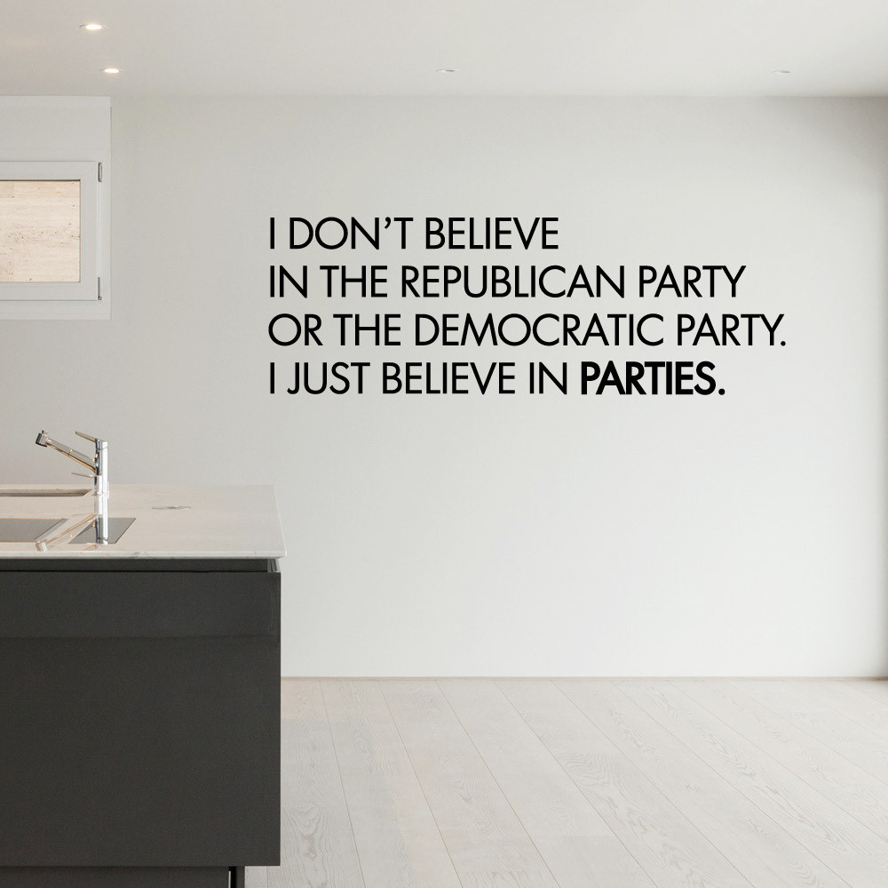 I just believe in parties! wallsticker