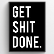 Get shit done - plakat