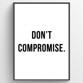 Don't Compromise plakat wallsticker
