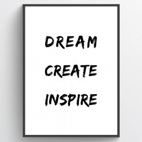 Dream, create, inspire plakat wallsticker