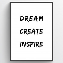 Dream, create, inspire - plakat