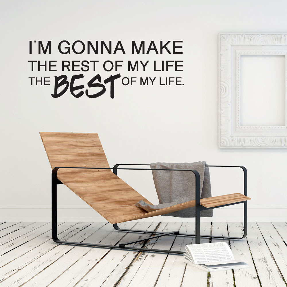 Make the rest of my life wallsticker