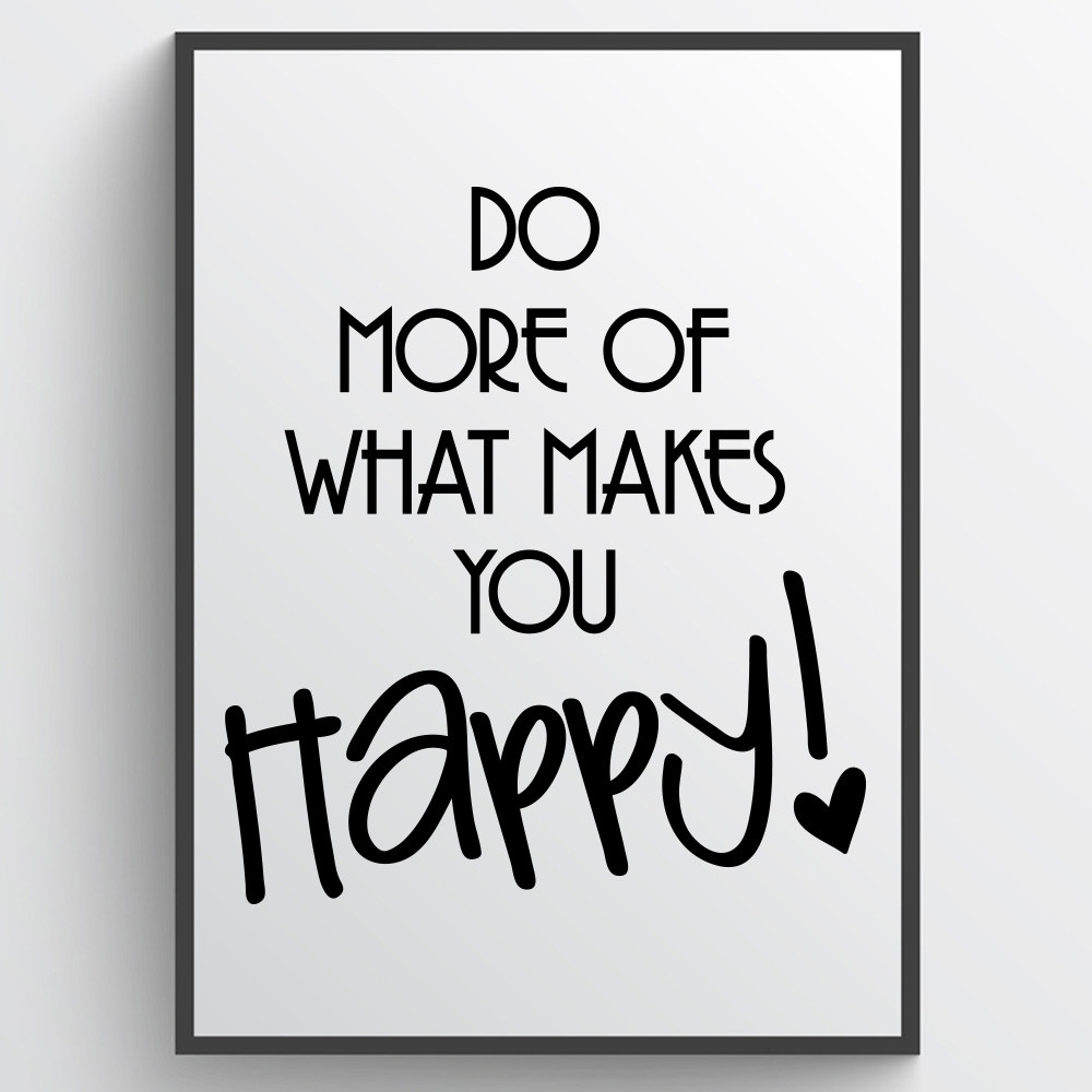 Do what makes you happy - Plakat wallsticker