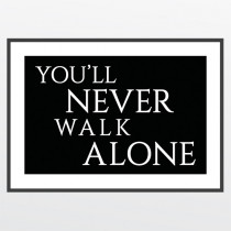 #2 You'll never walk alone - plakat