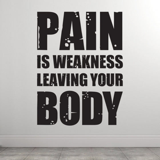 Pain is weakness wallsticker