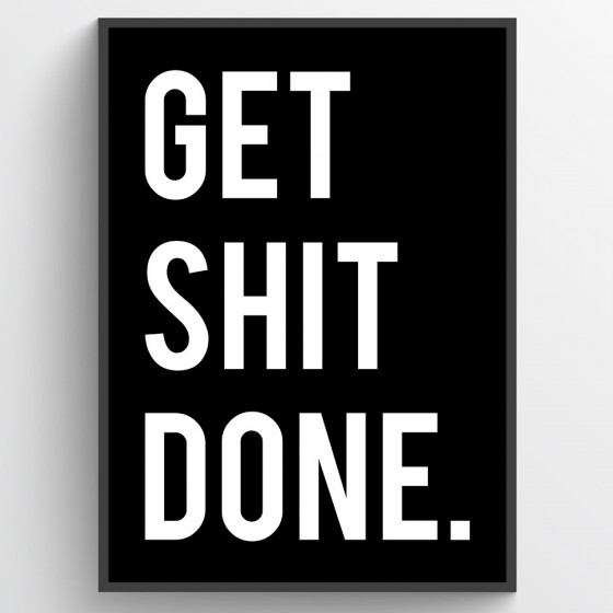 Get shit done plakat wallsticker