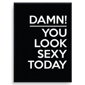 Damn You Look Sexy Plakat wallsticker