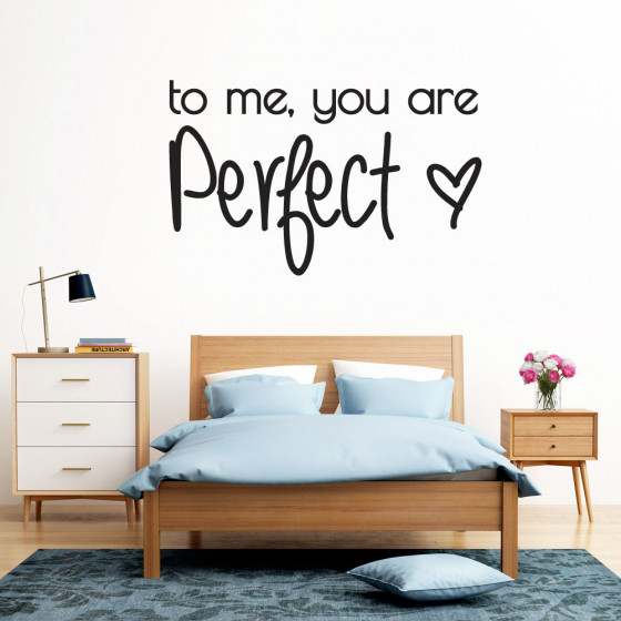 To me you are perfect wallsticker