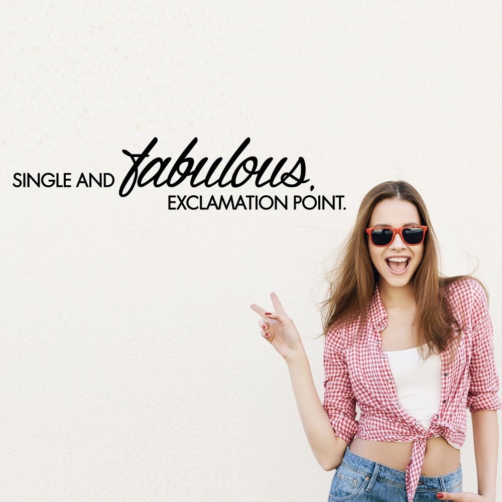 Single and fabulous. Exclamation point. wallsticker
