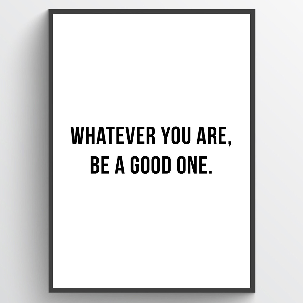 Be a good one - plakat wallsticker