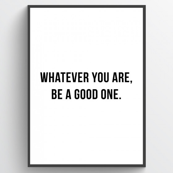 Be a good one plakat wallsticker