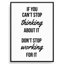 Don't stop working for it Plakat