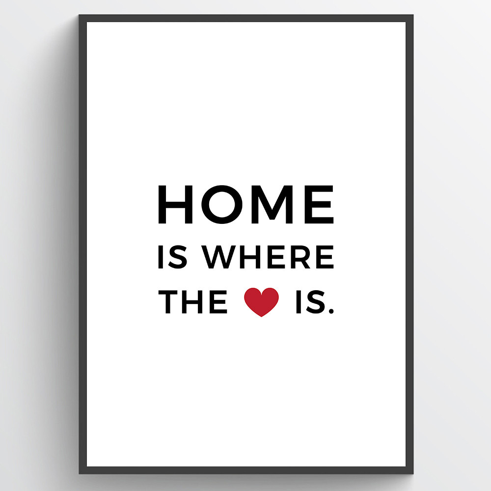 Home is where the heart is - plakat wallsticker