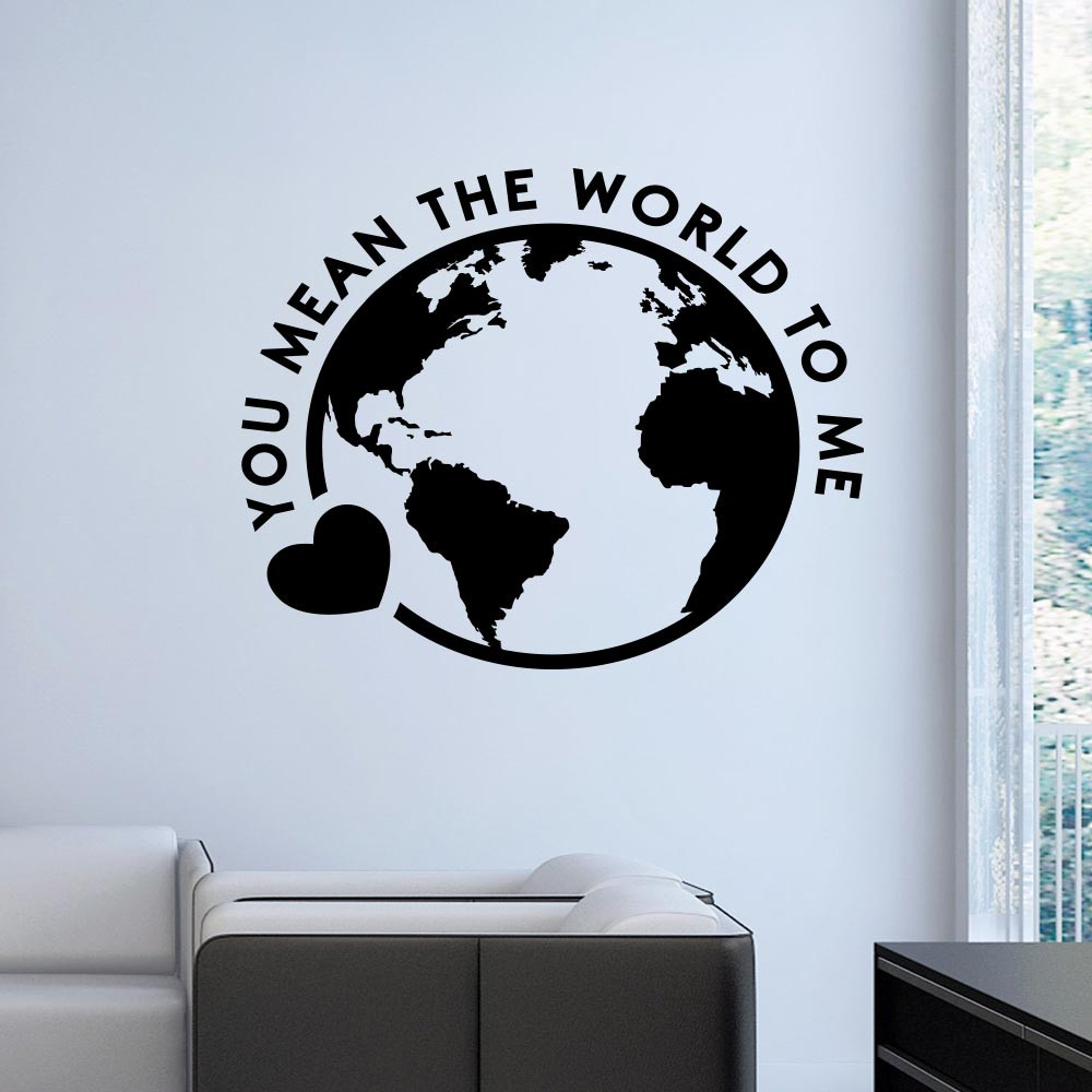 You mean the world to me wallsticker