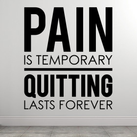 Pain Is Temporary wallsticker