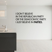 I just believe in parties!
