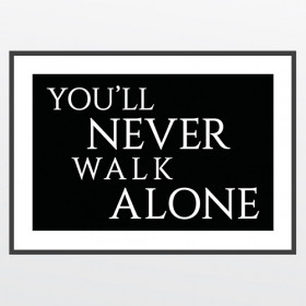 #2 You'll never walk alone - plakat wallsticker