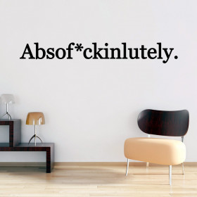Absofuckinlutely wallsticker